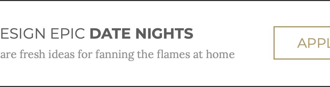 GET INVOLVED: DESIGN EPIC DATE NIGHTS