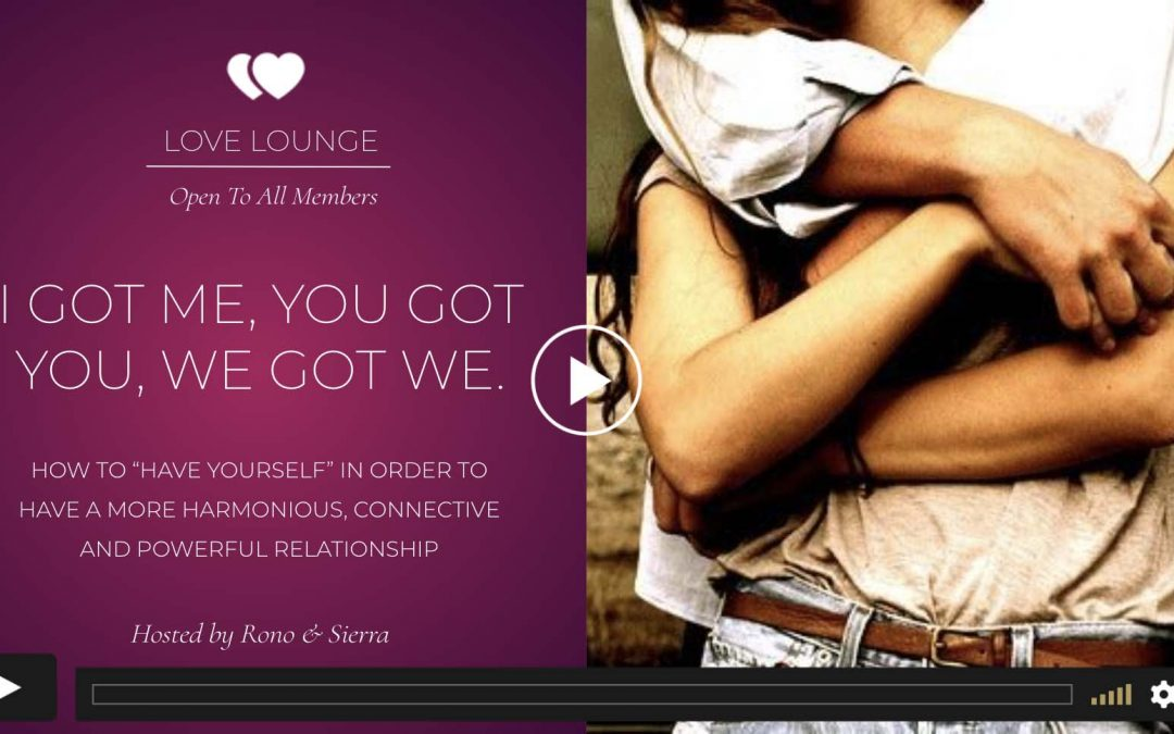 LOVE LOUNGE RECORDING: I Got Me, We Got We