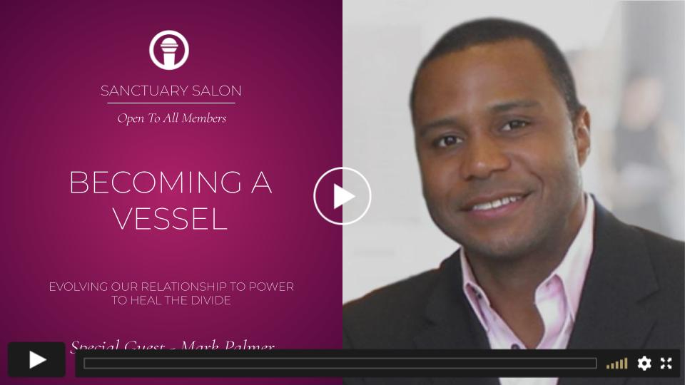 SALON RECORDING: BECOMING A VESSEL ~ Presented By Mark Palmer